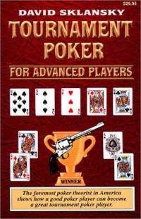 David Sklansky's Tournament Poker for Advanced Players