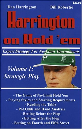 Harrington on Hold'em Expert Strategy for No Limit Tournaments, Vol. 1: Strategic Play