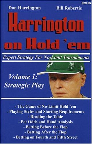 Harrington on Hold'em Expert Strategy for No Limit Tournaments, Vol. 1: Strategic Play
